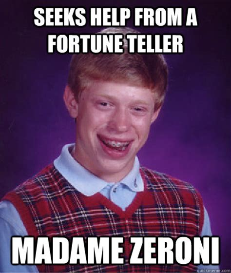 Madam Meme - seeks help from a fortune teller madame zeroni bad luck