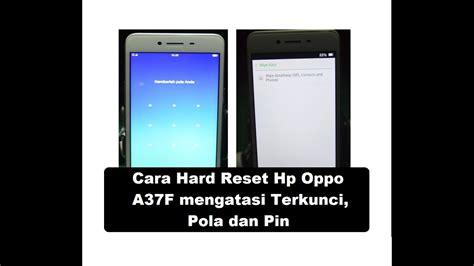 hard reset hp deskjet d2660 cara hard reset hp oppo a37f mengatasi kunci pola pin