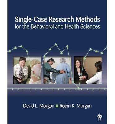 research methods for the behavioral sciences single research methods for the behavioral and health