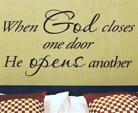 When God Closes A Door He Opens Another by When God Closes One Door He Opens Another Inspirational Home
