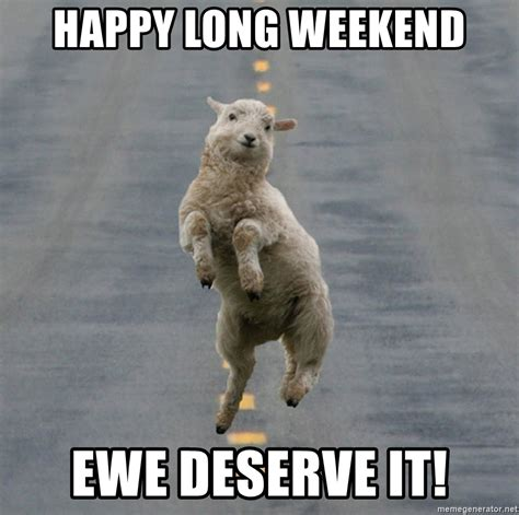 Long Weekend Meme - long weekend meme weekend best of the funny meme