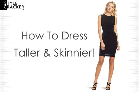 how to dress for how to dress taller leaner stylecracker