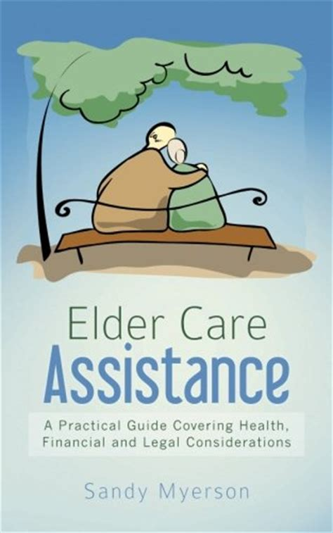 eldercare 101 a practical guide to later planning care and wellbeing books ways to help your elderly parents with their finances