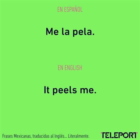 frases en ingles cortas y traducidas 13 frases muy mexicanas y graciosas traducidas al ingl 233 s