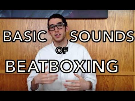 tutorial beatbox basic tutorial 1 basic sounds of beatbox beatbox tutorial