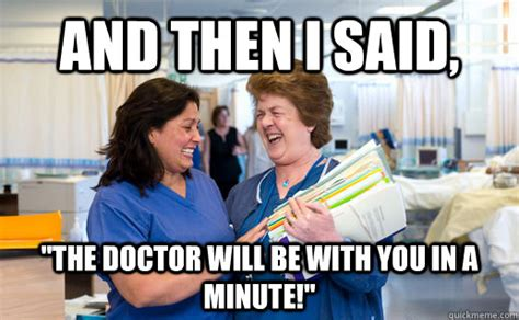 And Then I Said Meme - and then i said quot the doctor will be with you in a minute