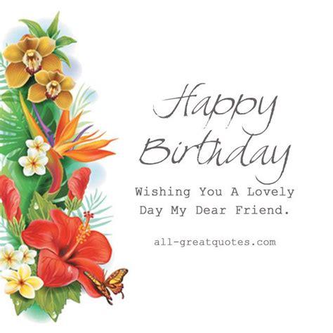 Wish You Happy Birthday My Dear Friend 37 Best Images About Happy Birthday Friend On Pinterest
