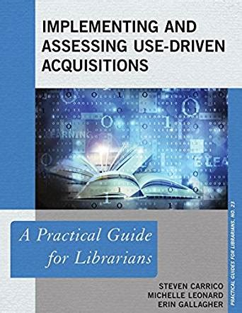 makerspaces a practical guide for librarians practical guides for librarians books implementing and assessing use driven acquisitions a