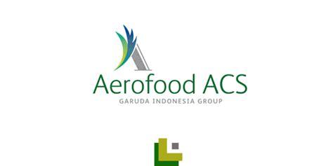 lowongan kerja aerofood acs garuda indonesia group