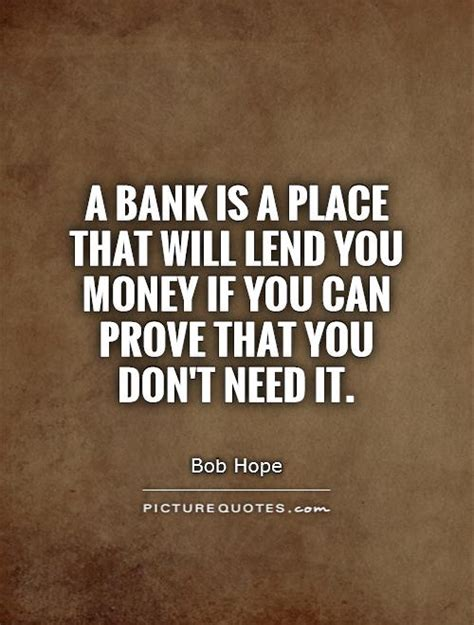 money you bank dont lend money quotes quotesgram