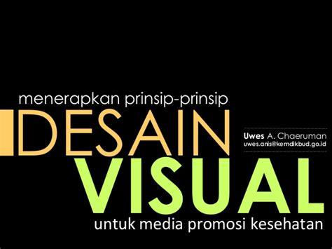 desain komunikasi visual sebagai media promosi menerapkan prinsip desain visual untuk media promosi kesehatan
