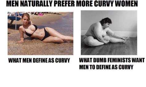 Curvy Women Memes - 25 best memes about dumb feminist dumb feminist memes