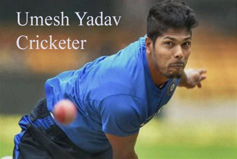 umesh yadav biography in hindi umesh yadav biography bowling ipl wife wiki family