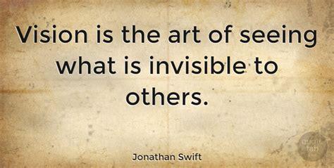 jonathan swift vision   art     invisible   quotetab