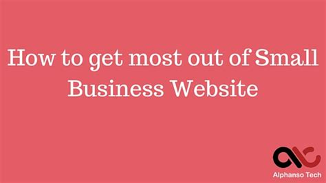 how to make the most of small business week 28 images how to get most out of small business website
