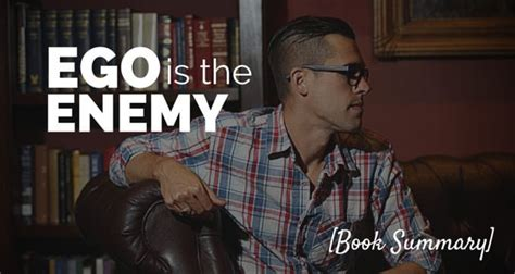 ego is the enemy ego is the enemy by ryan holiday book summary pdf