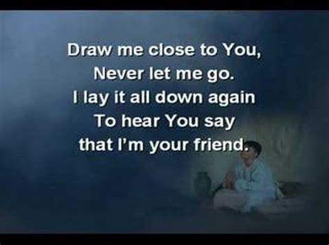 I M Drawing Closer To You draw me to you