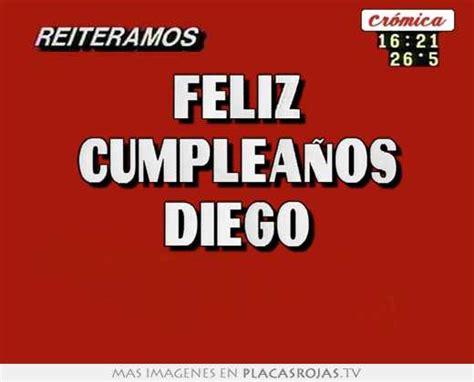 imagenes de feliz cumpleaños diego feliz cumplea 209 os diego placas rojas tv