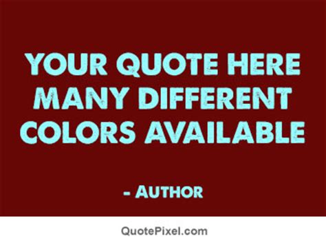 make your own quotes make your own quote picture quotepixel