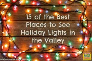 where is the best place to see lights 15 of the best places to see lights in the valley