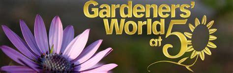 Gardeners World by The Changing Of Gardening Gardeners World Live