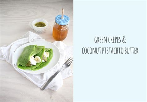 Green Coconut Butter Green Crepes Coconut Pistachio Butter Scratch Eats