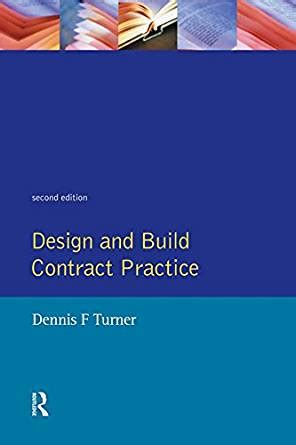 Design And Build Contract Practice | design and build contract practice dennis f turner