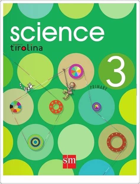 libro natural science 3 primaria libro de texto quot science 3 quot de editorial s m proyecto tirolina 3 186 nivel de educaci 243 n primaria