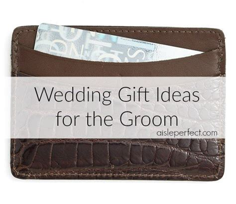 Wedding Gift Ideas For Groom by 10 Wedding Gift Ideas For The Groom Aisle