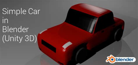 car tutorial unity download making simple car blender tutorial unity 3d