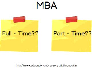 Benefits Time Vs Part Time Mba education and career