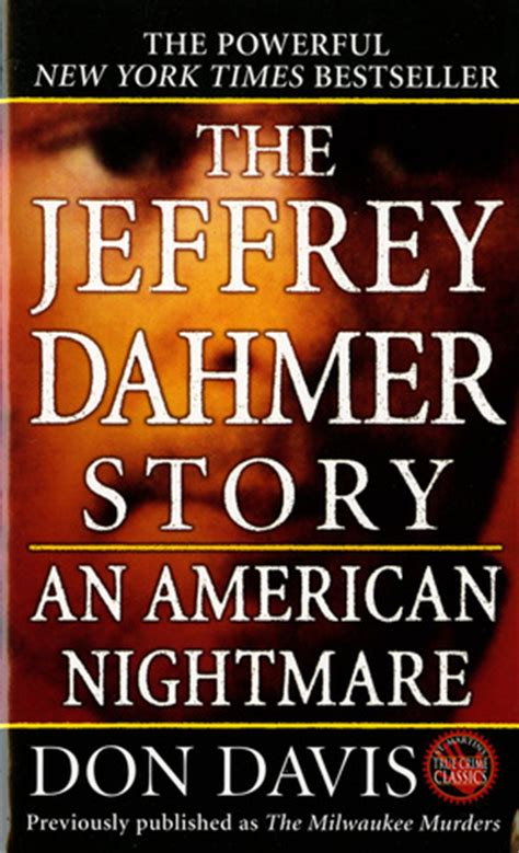 an american story books the jeffrey dahmer story an american nightmare by don