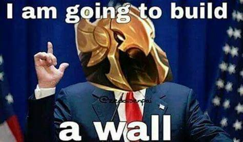 A League Memes - we need to build a wall and i need your help