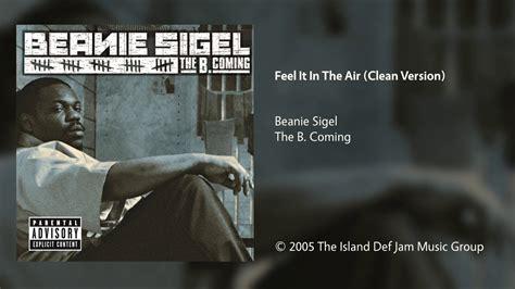 beanie sigel feel it in the air live club 1 beanie sigel feel it in the air clean version