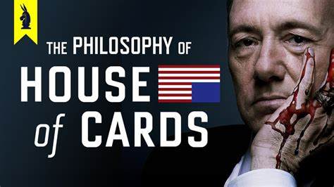 how to make a house of cards the philosophy of house of cards wisecrack edition youtube