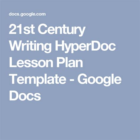 21st century lesson plan template 21st century writing hyperdoc lesson plan template