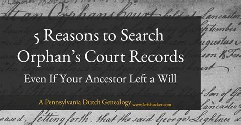 Court Records Pennsylvania 5 Reasons To Search Orphan S Court Records