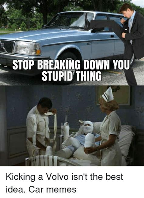 Breaking Down Meme - 25 best memes about volvo volvo memes