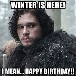 Mean Happy Birthday Meme - jon snow meme generator