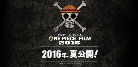 one piece new film 2016 one piece film gold july 2016