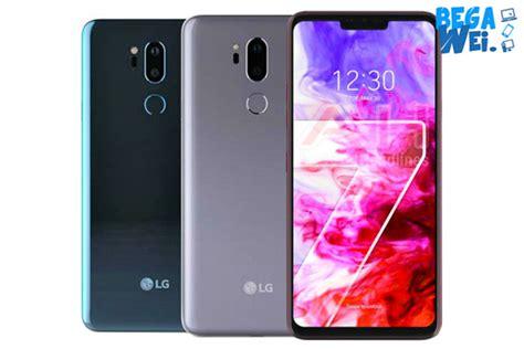 Harga Lg G7 harga lg g7 thinq dan spesifikasi juli 2018 begawei