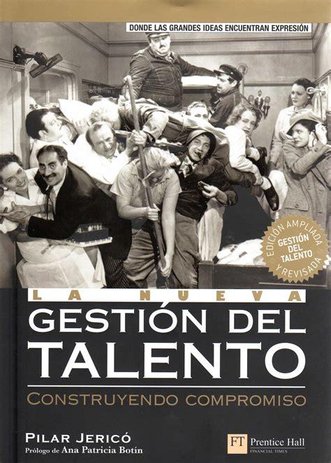 el talento la nueva guerra corporativa estrategias para atraer formar y retener el talento en tu organizaciã n edition books atracci 243 n talento pilar jeric 243