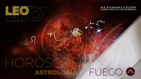 horoscopo de hoy youtube arquitecto suenos leo 13 al 19 de noviembre hor 211 scopo semanal alfonso