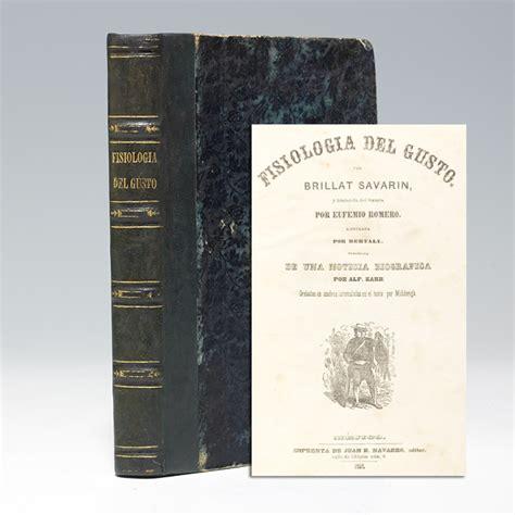 libro fisiologa del gusto anthelme brillat savarin fisiolog 237 a del gusto first edition bauman rare books