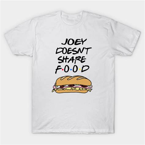 Friends T Shirt friends joey doesn t food friends t shirt