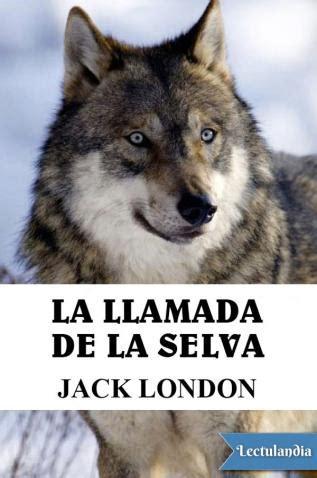 imagenes de jack london la llamada de la selva jack london descargar epub y