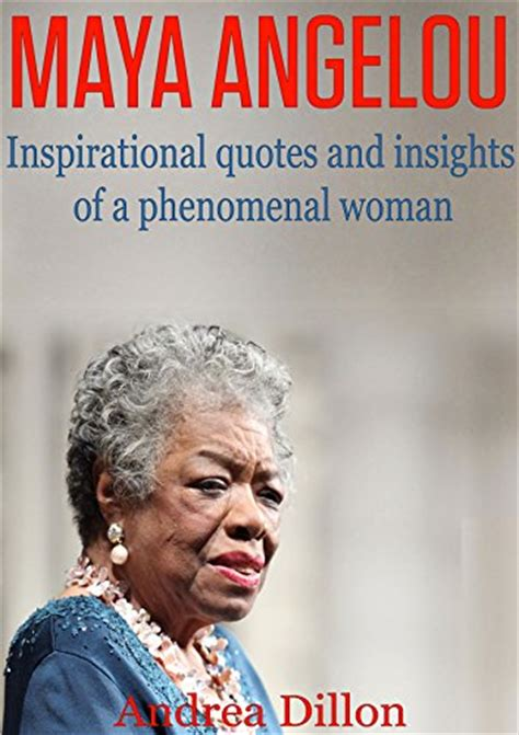 biography book about maya angelou download quot maya angelou inspirational quotes and insights