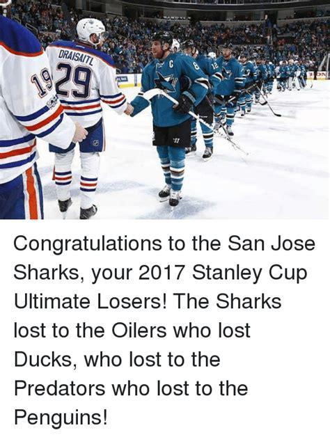 San Jose Sharks Meme - draisaitl vi congratulations to the san jose sharks your