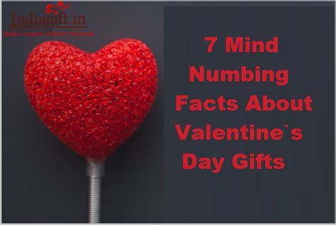 7 Facts On Valentines Day by 7 Mind Numbing Facts About S Day Gifts Indiagift