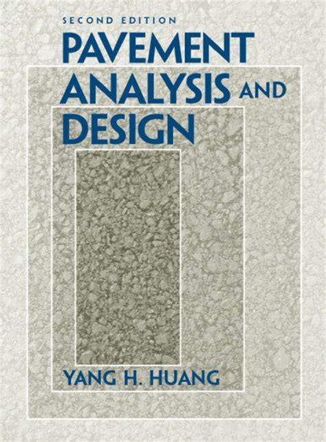 pavement design engineer job description huang pavement analysis and design 2nd edition pearson